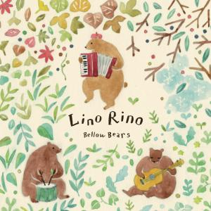 Bellow Bears「Lino Rino」